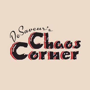 DeSaveur's Chaos Corner